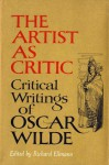 Artist as Critic: Critical Writings of Oscar Wilde - Richard Ellmann