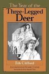 The Year of the Three-Legged Deer - Eth Clifford