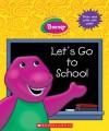 Let's Go to School (Barney) - Sonia Sander