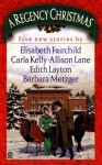 A Regency Christmas (Regency Christmas) - Barbara Metzger, Elisabeth Fairchild, Allison Lane, Carla Kelly, Edith Layton, Mary Balogh