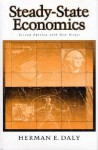 Steady-State Economics: Second Edition With New Essays - Herman E. Daly