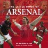 The Little Book of Arsenal - Michael Heatley