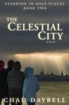 Celestial City (Standing in Holy Places) - Chad Daybell