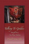 Talking to Goddess: Powerful Voices from Many Traditions - Various, K.A. Laity