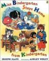 Miss Bindergarten Stays Home From Kindergarten - Joseph Slate, Ashley Wolff