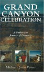 Grand Canyon Celebration: A Father-Son Journey of Discovery - Michael Quinn Patton