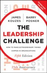 The Leadership Challenge: How to Make Extraordinary Things Happen in Organizations (J-B Leadership Challenge: Kouzes/Posner) - James M. Kouzes, Barry Z. Posner