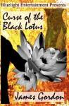 Curse of the Black Lotus - James Gordon