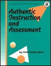 Authentic Instruction & Assessment - Linda Karges-Bone