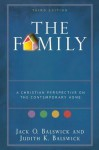 Family, The: A Christian Perspective on the Contemporary Home - Jack O. Balswick, Judith K. Balswick