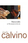 Marcovaldo: Or the Seasons in the City - Italo Calvino
