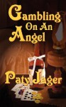 Gambling on an Angel - Paty Jager