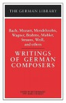 Writings of German Composers: Bach, Mozart, Mendelssohn, Wagner, Brahms, Mahler, Strauss, Weill, and - Jost Hermand