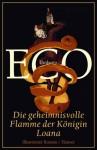 Die geheimnisvolle Flamme der Königin Loana - Umberto Eco, Burkhart Kroeber