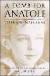 A Tomb for Anatole - Stéphane Mallarmé, Paul Auster