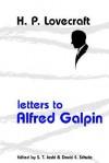 Letters to Alfred Galpin - H.P. Lovecraft, David E. Schultz
