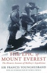 The Epic of Mount Everest: The Historic Account of Mallory's Expeditions - Francis Younghusband, Patrick French