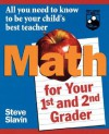 Math for Your First- and Second-Grader: All You Need to Know to Be Your Child's Best Teacher - Steve Slavin
