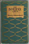 THE INTRUDER, a play (Unique Translation) - Maurice Maeterlinck, Mary Vielé