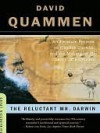 The Reluctant Mr. Darwin - David Quammen