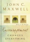 Encouragement Changes Everything: Bless and Be Blessed - John Maxwell
