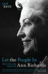 Let the People In: The Life and Times of Ann Richards - Jan Reid