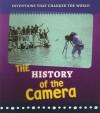 The History of the Camera - Elizabeth Raum