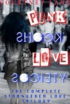 Punk Shock Love Society: The Complete StrangeHer Love Trilogy - Courtney Lane