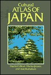 Cultural Atlas Of Japan - Martin Collcutt, Marius B. Jansen, Isao Kumakura