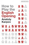 How to Play the English Opening - Anatoly Karpov