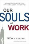 Our Souls at Work - Mark L. Russell