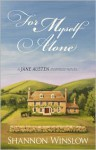 For Myself Alone: a Jane Austen Inspired Novel - Shannon Winslow