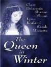 The Queen in Winter - Claire Delacroix, Lynn Kurland, Sharon Shinn, Sarah Monette
