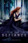 Defiance (Defiance, #1) - C.J. Redwine