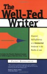 The Well-Fed Writer: Financial Self-Sufficiency as a Commercial Freelancer in Six Months or Less - Peter Bowerman