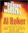 The Morning Show Murders (Audio) - Al Roker, Dick Lochte