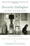 Life Stories: How I Came Into My Inheritance & Strangers in the House - Dorothy Gallagher, Daniel Mendelsohn