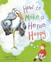 How to Make a Heron Happy - Lari Don, Nicola O'Byrne