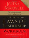 The 21 Irrefutable Laws of Leadership Workbook: Revised & Updated - John C. Maxwell