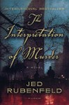 The Interpretation of Murder: A Novel - Jed Rubenfeld