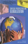 Critical Perspectives on Globalization - Ann Malaspina
