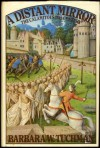 Distant Mirror: The Calamitous Fourteenth Century - Barbara W. Tuchman