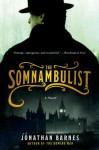 The Somnambulist: A Novel - Jonathan Barnes