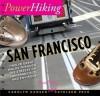 PowerHiking San Francisco: Twelve Great Walks Through the Streets of San Francisco and Environs - Carolyn Hansen
