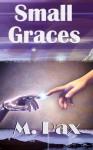 Small Graces - M. Pax