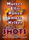 First Shots-A Collection of Novels - Rick Murcer, Tim Ellis, Gary Ponzo, Dani Amore, Lawrence Kelter