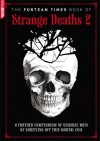 The Fortean Times Book of Strange Deaths 2 - Paul Sieveking, David Sutton
