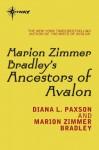Marion Zimmer Bradley's Ancestors of Avalon: Avalon Book 5 - Marion Zimmer Bradley, Diana L. Paxson