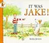It Was Jake! - Anita Jeram