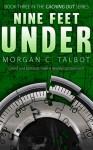 Nine Feet Under - Morgan C. Talbot